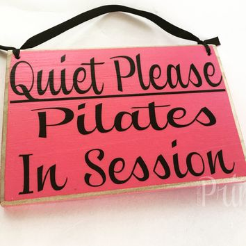 8x6 Quiet Pilates Wood Sign