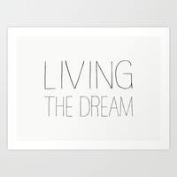 Living the dream Art Print by Allyson Johnson