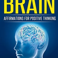 Rewire Your Brain: Affirmations for Positive Thinking