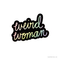 WEIRD WOMAN // STICKER (HOLOGRAPHIC)
