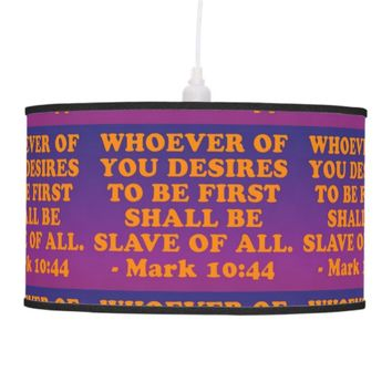 Bible verse from Mark 10:44. Pendant Lamp