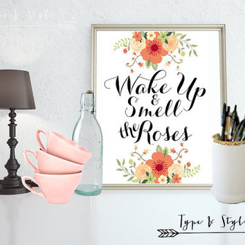 Wake up and smell the roses - Art - Canvas - Poster - Print - Typography - wall art home decor - framed art - Digital Download files