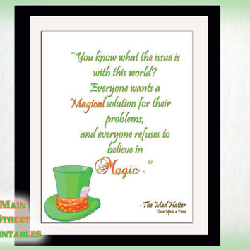 Once Upon a Time Sign,The issue with this world, Believe in Magic, Jefferson, ABC Television, Art Printable, 8 X 10, INSTANT DOWNLOAD