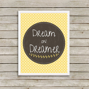 Dream on Dreamer Wall Art, Print 8 x 10 INSTANT Digital Download Printable