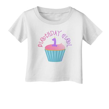 Cute First Birthday Cupcake - Birthday Girl Infant T-Shirt by TooLoud