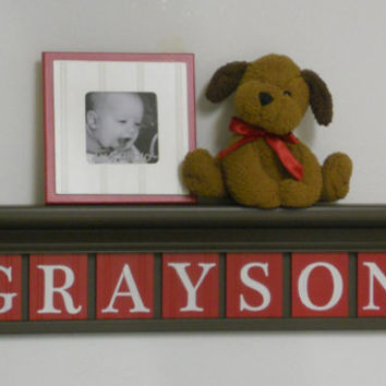 "Red and Brown Personalized Baby Nursery Wall Decor  - Custom Name - GRAYSON on 30"" Chocolate Brown Shelf - 7 Red Letter Plaques"