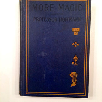More Magic, by Professor Hoffman; G/HB; Later Ed of 1890 copyright