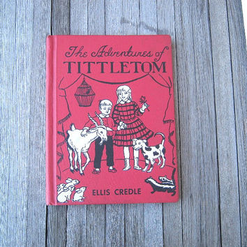 Nice Copy; The Adventures of Tittletom by Ellis Credle - 1940s Book about Old Time Life - Vintage Children's Book; Black/White Illustrations