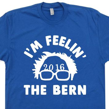 Bernie Sanders 2016 T Shirt I'm Feeling Feel The Bern Vote Bernie