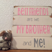 Best Friends are we My Brother and Me! wood sign, hand-painted, pallet style, boys signs, brother signs, boys gift, boys room decor