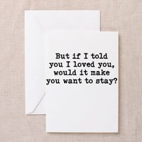 Make You Want To Stay Greeting Cards