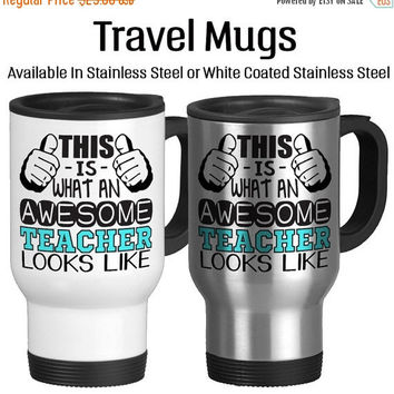 Travel Mug, This Is What An Awesome Teacher Looks Like Gift For Teachers, Gift Idea, Stainless Steel 14 oz Coffee Cup