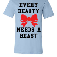 EVERY BEAUTY NEED A BEAST - Unisex T-shirt