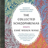 The Collected Schizophrenias: Essays Paperback – February 5, 2019