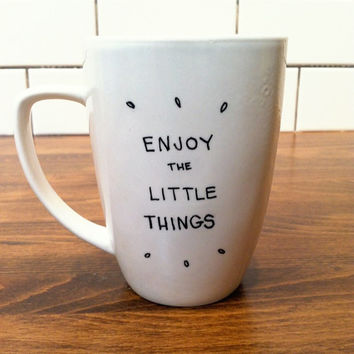 enjoy the little things - quote mug / coffee cup , custom and personalized mugs
