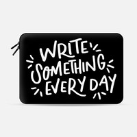 WRITE SOMETHING EVERY DAY Macbook Pro 13 sleeve by Whimsy and Wild | Casetify
