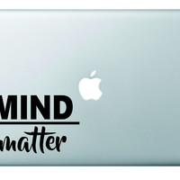 Mind Over Matter Laptop Decal Sticker Vinyl Art Quote Window Car
