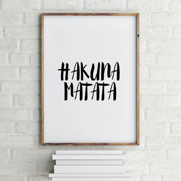 Inspirational Print Modern Nursery Quote, Wall Art Typography Quote Inspirational Art Hakuna Matata Quote Instant download Wall artwork