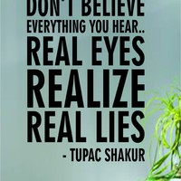 Tupac Shakur Real Eyes Realize Real Lies Quote Decal Sticker Wall Vinyl Art Music Rap