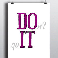 Inspiration- Printable Poster - Digital Art - Download and Print - DO IT - don't quit, lilac