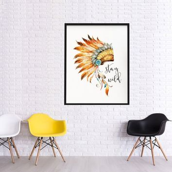 Native American Indian Headdress Art Print Watercolor Nursery Stay Wild Wall Art Feather Headdress Poster Unframed