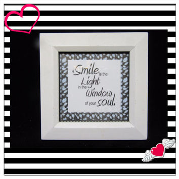 Smile- Positive Saying-Framed-Home Decor-Country Decor-Shelf Sitter-White Frame-Gift-Affirmation-Victorian-Cottage Chic-Soul-One of a Kind