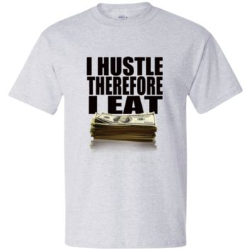 I Hustle Therefore I Eat Men's Beefy T-Shirt