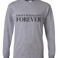 """Zayn / Taylor Swift """"I Don't Wanna Live Forever"""" Unisex Adult Long Sleeved T-Shirt"""