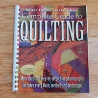 Better Homes and Gardens Complete Guide to Quilting 2002 750 Step by Step Photos