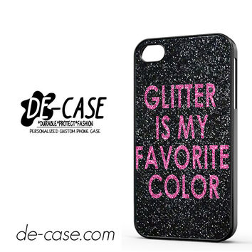 Glitter Is My Favorite Color DEAL-4729 Apple Phonecase Cover For Iphone 4 / Iphone 4S
