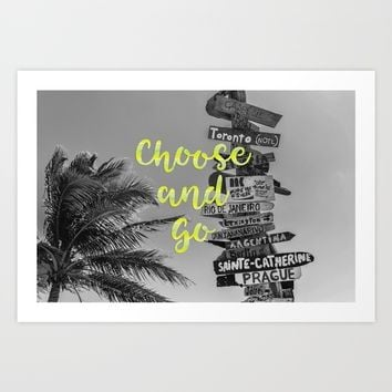 Choose and go Art Print by ArtEscape