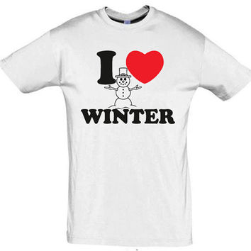 I love winter,winter shirt,gift ideas,birthday gift,anniversary gift,custom shirt,humor shirts,birthday shirt,snowman shirt,funny men shirt