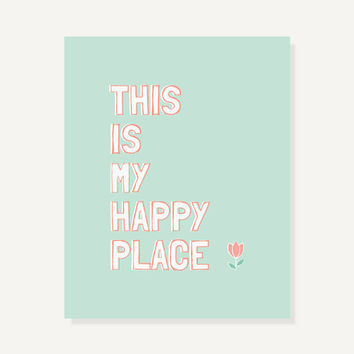 Quote Art: My Happy Place -Typographic Poster Flower Print Sign (Coral Pink, Blue Green) - 8x10
