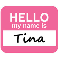 Tina Hello My Name Is Mouse Pad