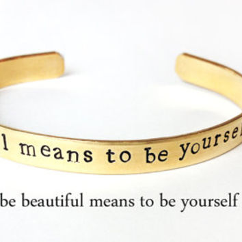 mantra bracelet inspirational quote jewelry - to be beautiful means to be yourself - hand stamped brass cuff