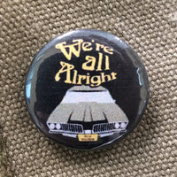 That 70's Show, 'We're all alright' 1 inch Pin-back Button