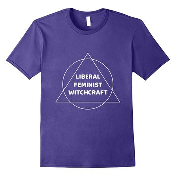 Liberal Feminist Witchcraft Funny Humor T-Shirt