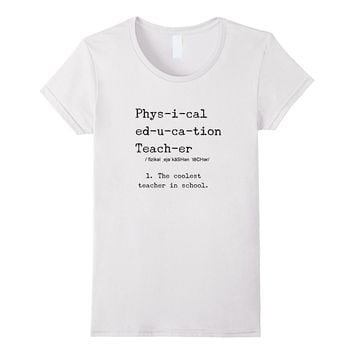 Funny PE Teacher Definition T-Shirt Physical Education Gifts