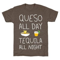 Queso All Day Tequila All Night TShirt