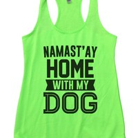 Namast'ay Home With My Dog Womens Workout Tank Top