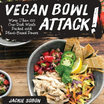 Vegan Bowl Attack!: More than 100 One-Dish Meals Packed with Plant-Based Power Hardcover – July 15, 2016