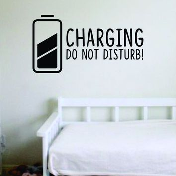 Charging Do Not Disturb Wall Decal Sticker Vinyl Art Bedroom Living Room Decor Decoration Teen Quote Inspirational Funny Sleep Bed Nap Pillow Charge Girl Boy