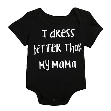 Dress Better Than Mama Babies Letter Cotton Bodysuits Clothes Newborn Infant Baby Boys Girls Bodysuit Onesuit Playsuit Clothing