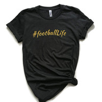 Football Life shirt Football Tee Fall shirt Sports tee #FootballLife tee Mom's of football Football Wife shirt Robynhoodink