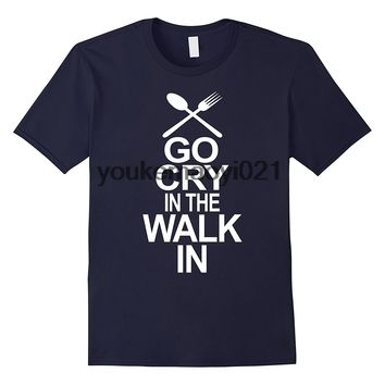 Go Cry In The Walk In - Funny Chef / Cook T-Shirt