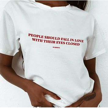 People Should Fall In Love With Their Eyes Closed Tee
