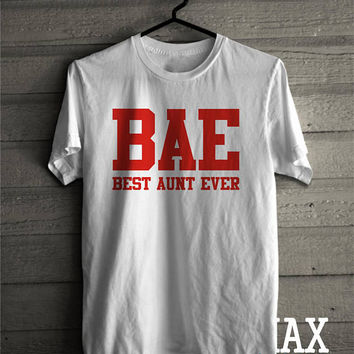 BAE Shirt Best Aunt Ever Tshirt, Best Aunt T-shirt, Aunt Shirt, Gift for Aunt, Unisex, Clothing Gift Funny Aunt Tee Bae Definition T Shirt