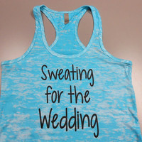 Bride-Tank-Top. Bride Workout Tank. Sweating-for-the-Wedding. Workout Burnout Tank Top. Womens Racerback Burnout Tank. Crossfit Tank Bride.