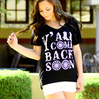 Y'ALL COME BACK NOW TEE IN BLACK