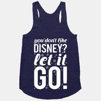 You Don't Like Disney? Let It Go!